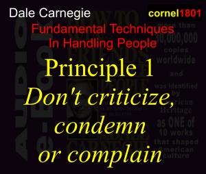 Dale Carnegie Fundamental Techniques In Handling People Principle 1