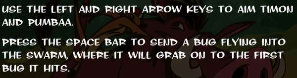 use the left and right arrow keys to aim Timon and Pumbaa